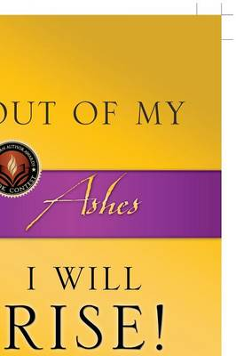 Out of My Ashes, I Will Rise!