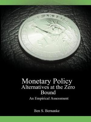 Monetary Policy Alternatives at the Zero Bound: An Empirical Assessment