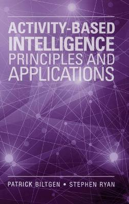 Activity-Based Intelligence: Principles and Applications: 2015