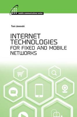 Internet Technologies for Fixed and Mobile Networks