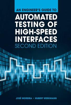 An Engineer's Guide to Automated Testing of High-Speed Interfaces