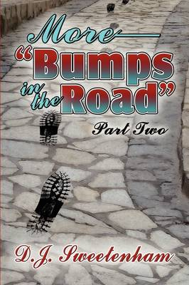More-Bumps in the Road: Part Two