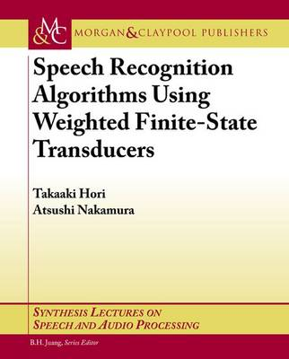Speech Recognition Algorithms Based on Weighted Finite-State Transducers