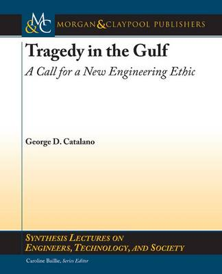Tragedy in the Gulf: A Call for a New Engineering Ethic