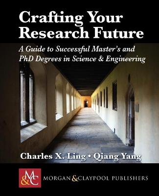 Crafting Your Research Future: A Guide to Successful Master's and Ph.D. Degrees in Science & Engineering