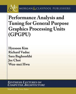 Performance Analysis and Tuning for General Purpose Graphics Processing Units (GPGPU)