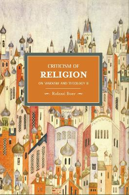 Criticism Of Religion: On Marxism And Theology, Ii: Historical Materialism, Volume 22