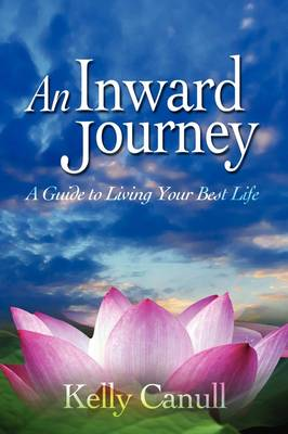 An Inward Journey: A Guide to Living Your Best Life