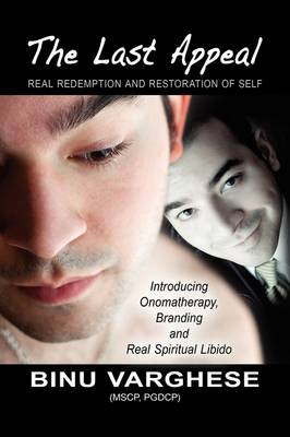 The Last Appeal, Real Redemption and Restoration of Self Introducing Onomatherapy Branding and Real Spiritual Libido