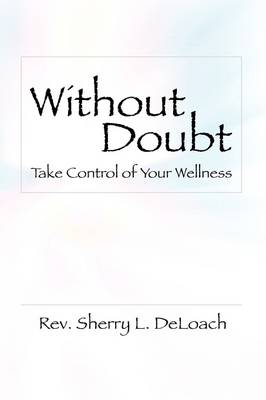 Without Doubt, Take Control of Your Wellness