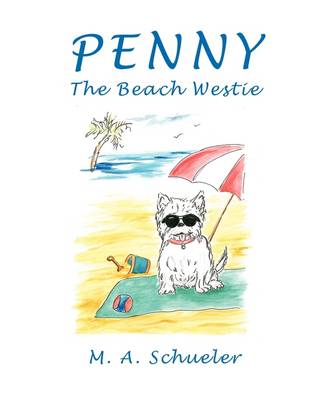 Penny the Beach Westie Big Trouble for a Little Dog