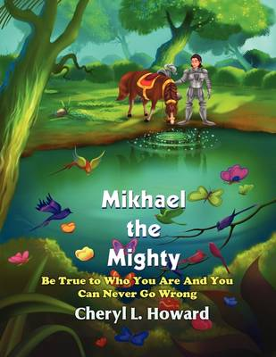 Mikhael the Mighty: Be True to Who You Are and You Can Never Go Wrong