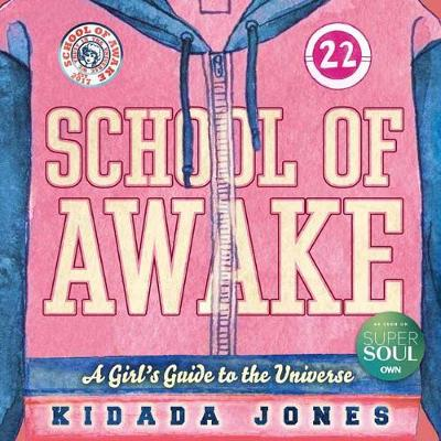 School of Awake: A Fun Girl's Guide to Expression and Heart Wisdom