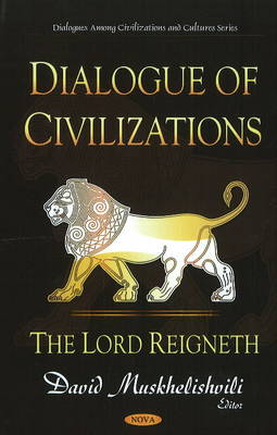 Dialogue of Civilizations: The Lord Reignethj