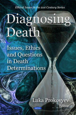Diagnosing Death: Issues, Ethics & Questions in Death Determinations