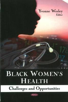 Black Women's Health: Challenges and Opportunities
