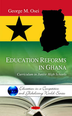 Education Reforms in Ghana: Curriculum in Junior High Schools