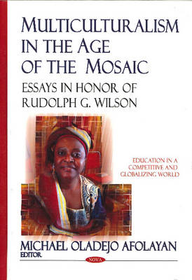 Multiculturalism in the Age of the Mosaic: Essays in Honor of Rudolph G. Wilson