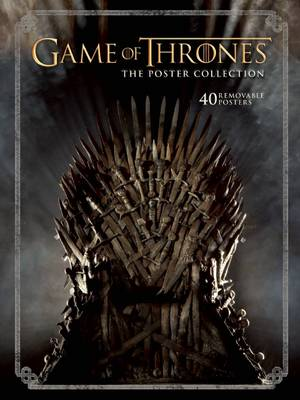 Game of Thrones: The Poster Collection