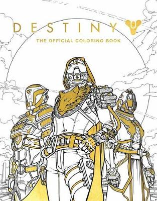 Destiny: The Official Coloring Book - Bungie; | Foyles Bookstore
