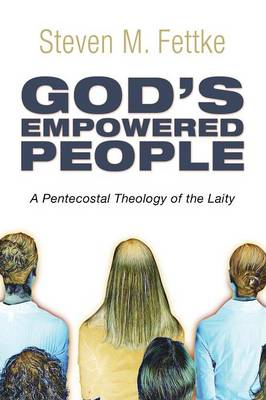 God's Empowered People: A Pentecostal Theology of the Laity