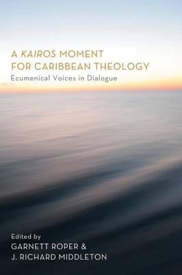 A Kairos Moment for Caribbean Theology: Ecumenical Voices in Dialogue