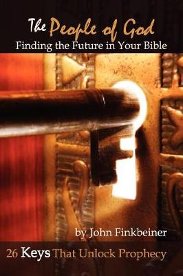 THE People of God: Finding the Future in Your Bible - 26 Keys That Unlock Prophecy