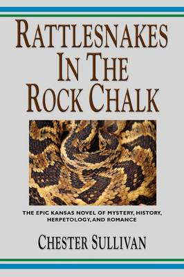 RATTLESNAKES IN THE ROCK CHALK - Kaw Trilogy Vol. II