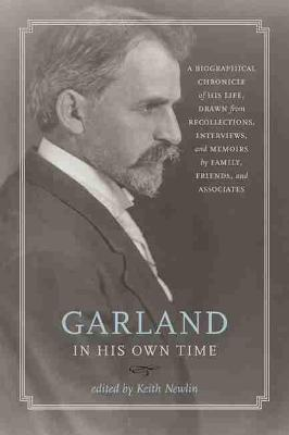 Garland in His Own Time: A Biographical Chronicle of His Life, Drawn from Recollections, Interviews and Memoirs by Family, Friends and Associates