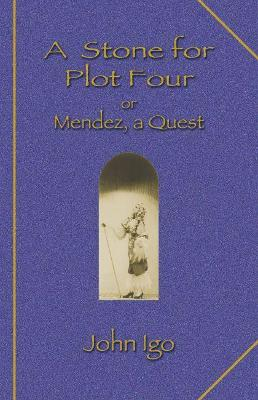 A Stone for Plot Four: Or Mendez, a Quest