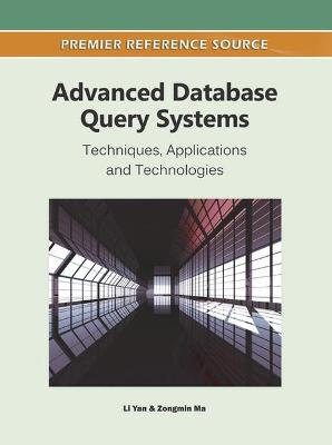 Advanced Database Query Systems: Techniques, Applications and Technologies