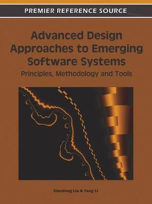 Advanced Design Approaches to Emerging Software Systems: Principles, Methodologies and Tools