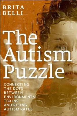 The Autism Puzzle: Connecting the Dots Between Enviromental Toxins and Rising Autism Rates