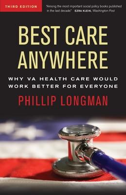 Best Care Anywhere: Why VA Health Care Would Work Better For Everyone: Why VA Health Care Would Work Better For Everyone