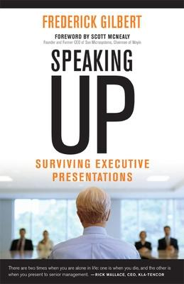 Speaking Up; Surviving Executive Presentations: Surviving Executive Presentations