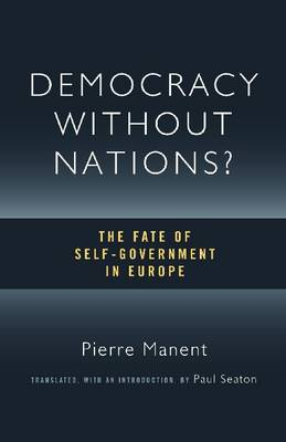 Democracy Without Nations?: The Fate of Self-Government in Europe