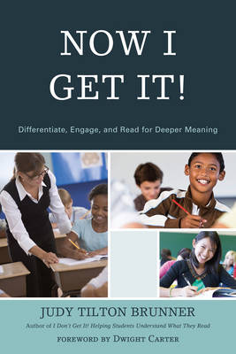 Now I Get It!: Differentiate, Engage, and Read for Deeper Meaning