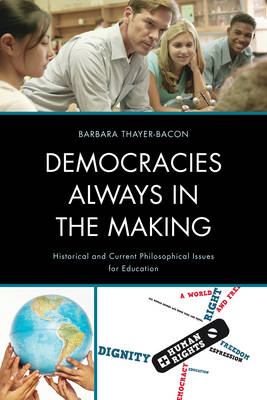 Democracies Always in the Making: Historical and Current Philosophical Issues for Education