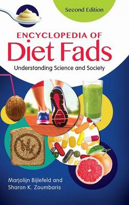 Encyclopedia of Diet Fads: Understanding Science and Society, 2nd Edition