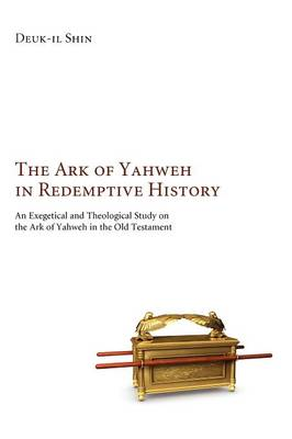The Ark of Yahweh in Redemptive History: A Revelatory Instrument of Divine Attributes