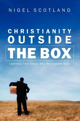 Christianity Outside the Box: Learning from Those Who Rocked the Boat