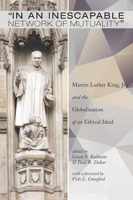 In an Inescapable Network of Mutuality: Martin Luther King, Jr. and the Globalization of an Ethical Ideal