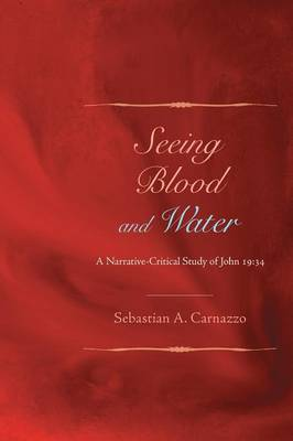 Seeing Blood and Water: A Narrative-Critical Study of John 19:34