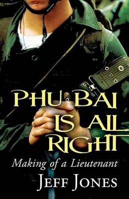 Phu Bai Is All Right: Making of a Lieutenant