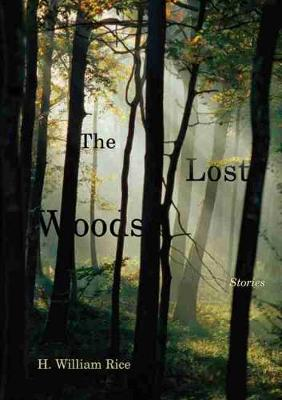 The Lost Woods: Stories