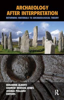 Archaeology After Interpretation: Returning Materials to Archaeological Theory