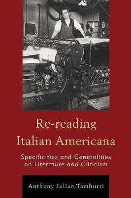 Re-reading Italian Americana: Specificities and Generalities on Literature and Criticism