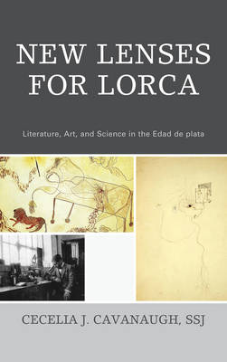 New Lenses For Lorca: Literature, Art, and Science in the Edad de plata