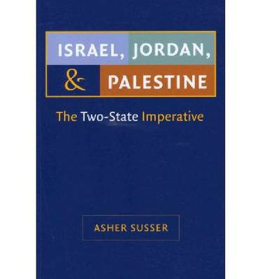 Israel, Jordan, and Palestine: The Two-State Imperative