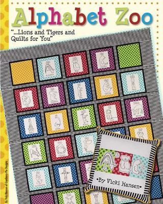 Alphabet Zoo: ... Lions and Tigers and Quilts for You